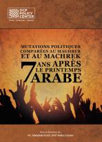 """""""تحولات سياسية مقارنة في المغرب العربي والمشرق،سبع سنوات بعد الربيع العربي""""."""